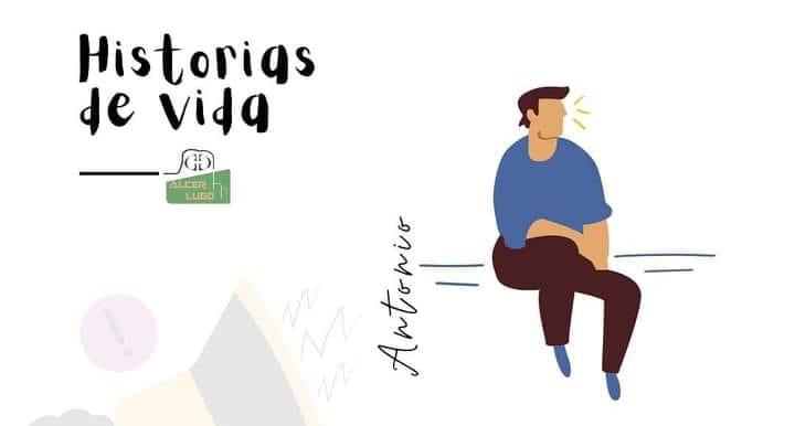 Historias de Vida: Antonio